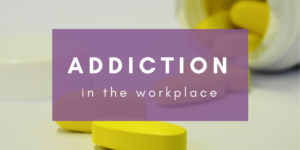 Addiction-in-the-Workplace-1024x512